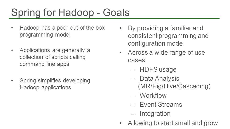 Spring for Hadoop - Goals