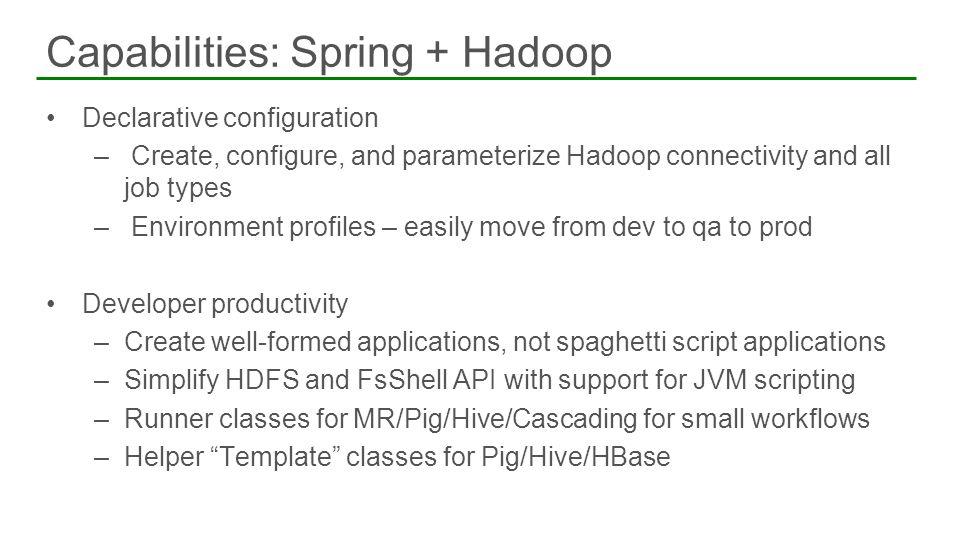 Capabilities: Spring + Hadoop