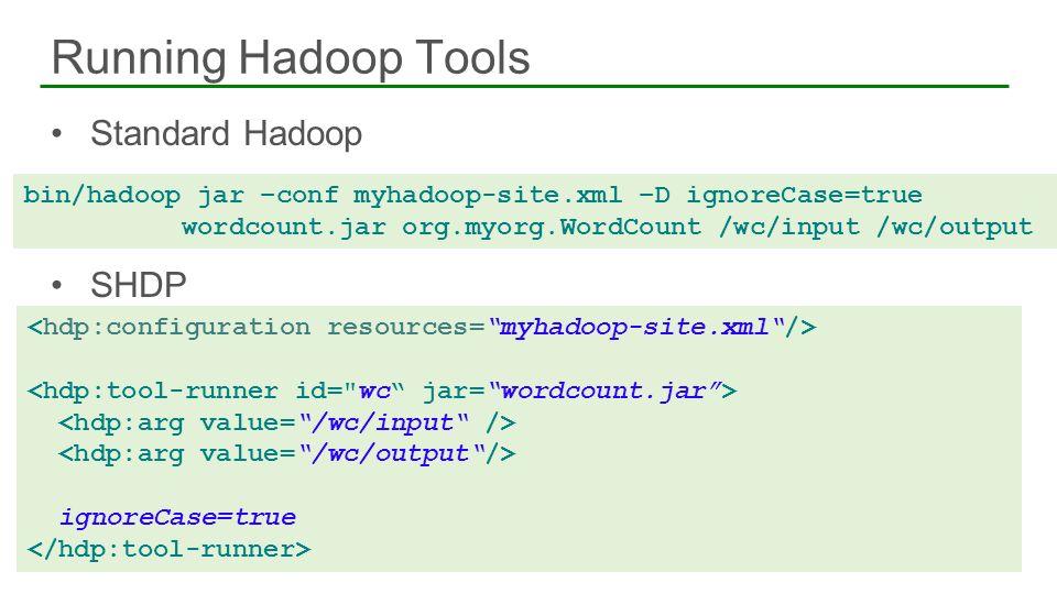 Running Hadoop Tools Standard Hadoop SHDP