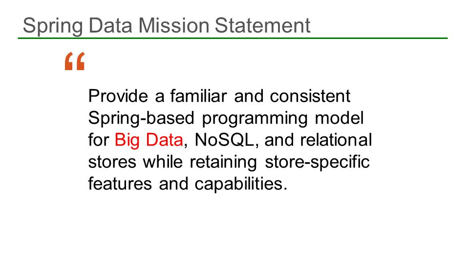 Spring Data Mission Statement