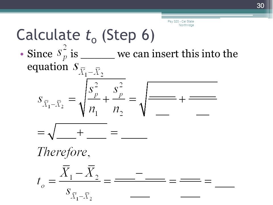 Calculate to (Step 6) Psy 320 - Cal State Northridge.