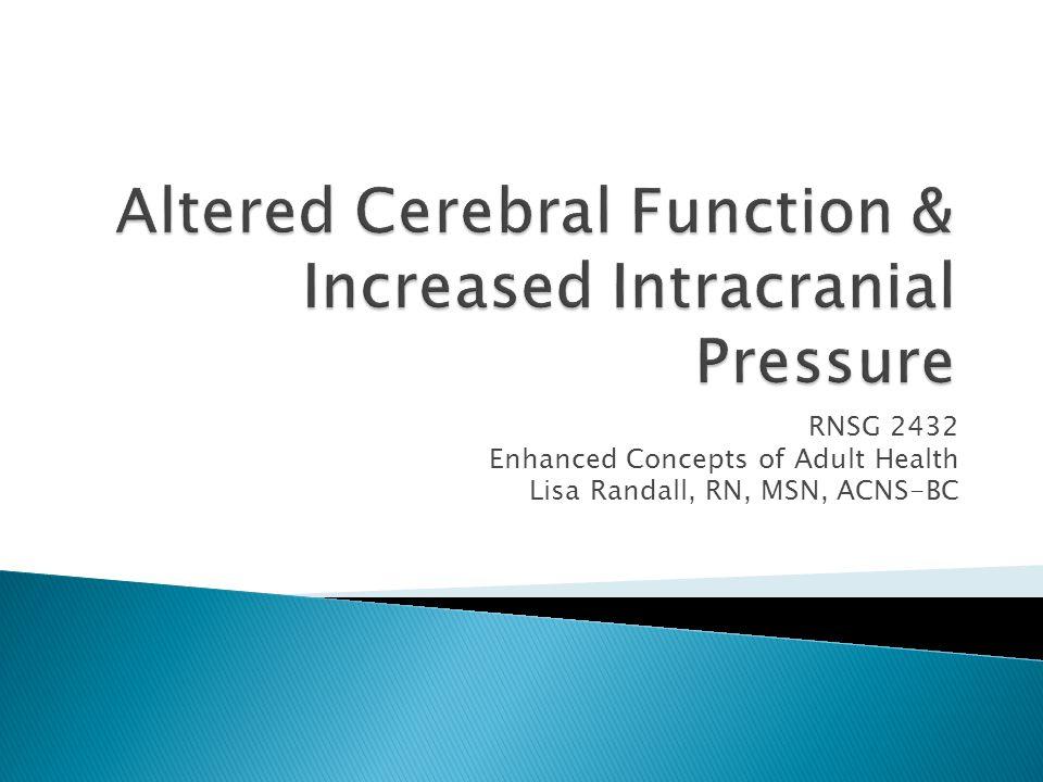 Altered Cerebral Function & Increased Intracranial Pressure