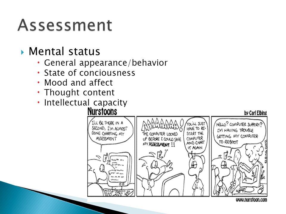 Assessment Mental status General appearance/behavior