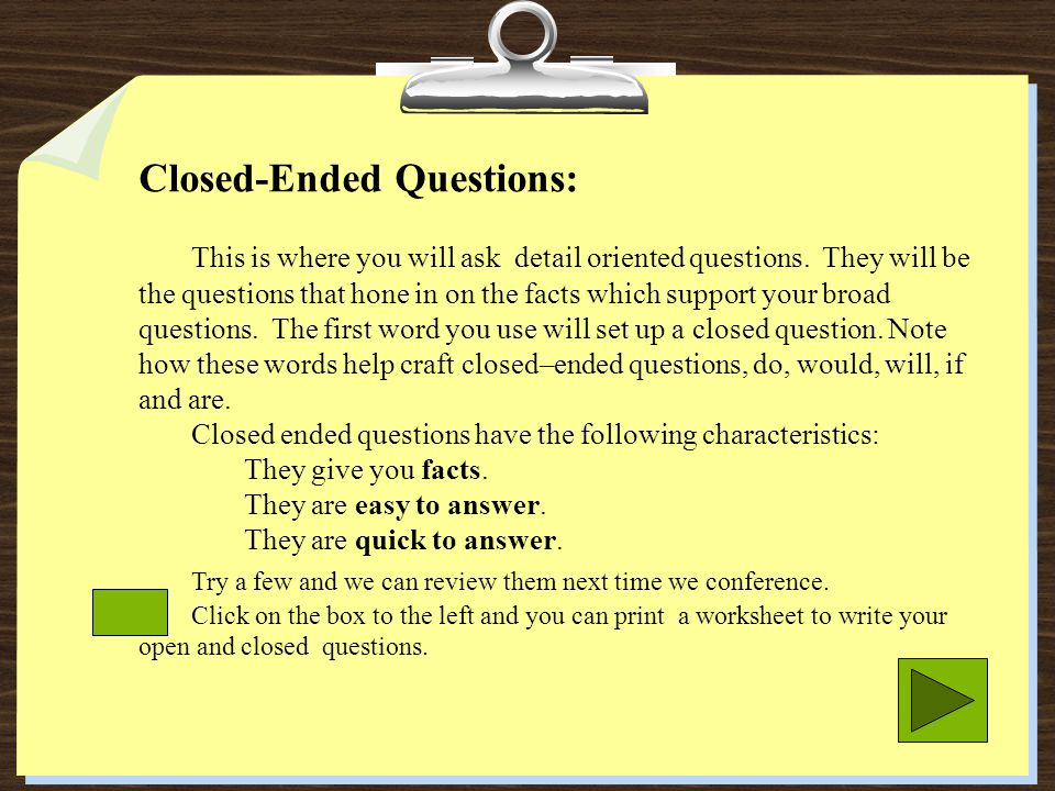 Closed-Ended Questions: