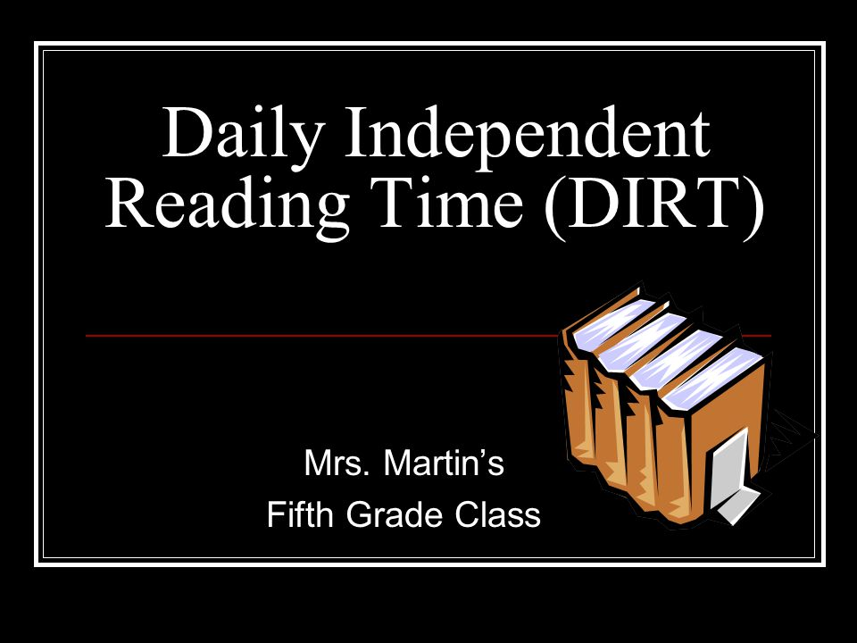 Daily Independent Reading Time (DIRT)
