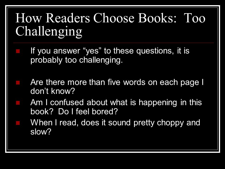How Readers Choose Books: Too Challenging