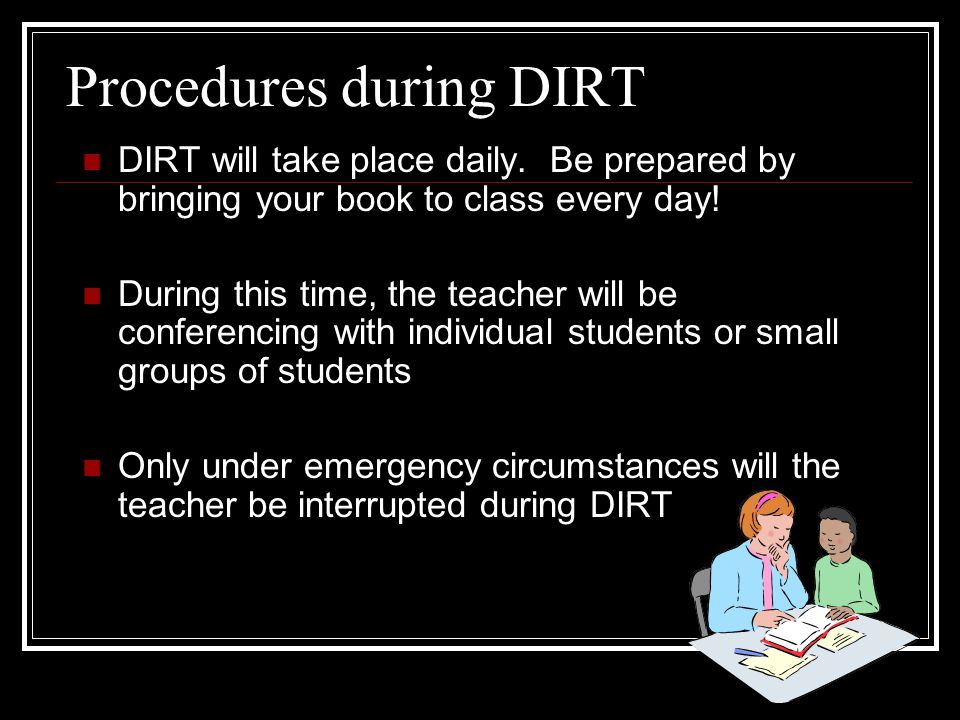Procedures during DIRT