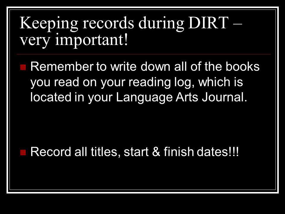 Keeping records during DIRT – very important!