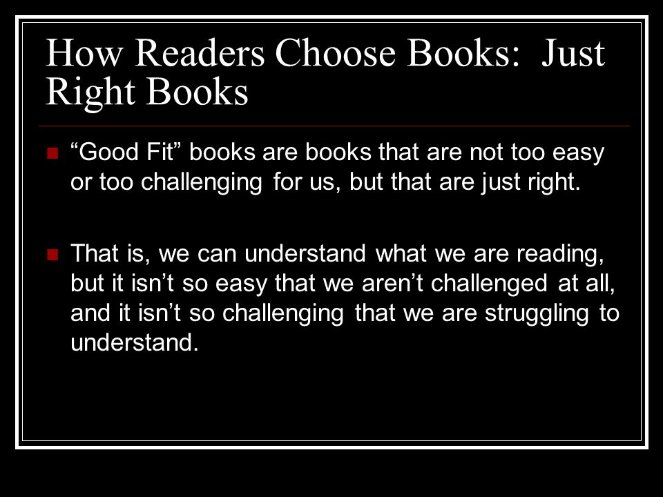 How Readers Choose Books: Just Right Books