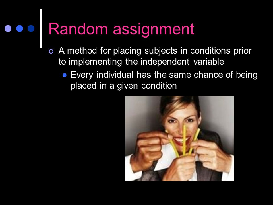 Random assignment A method for placing subjects in conditions prior to implementing the independent variable.