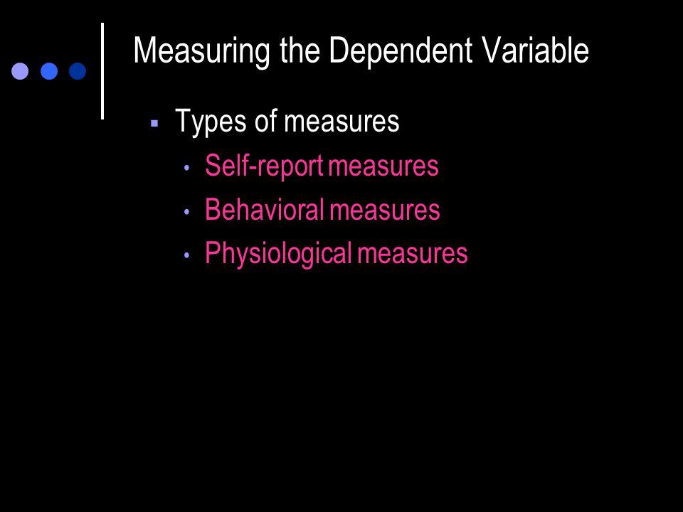 Measuring the Dependent Variable