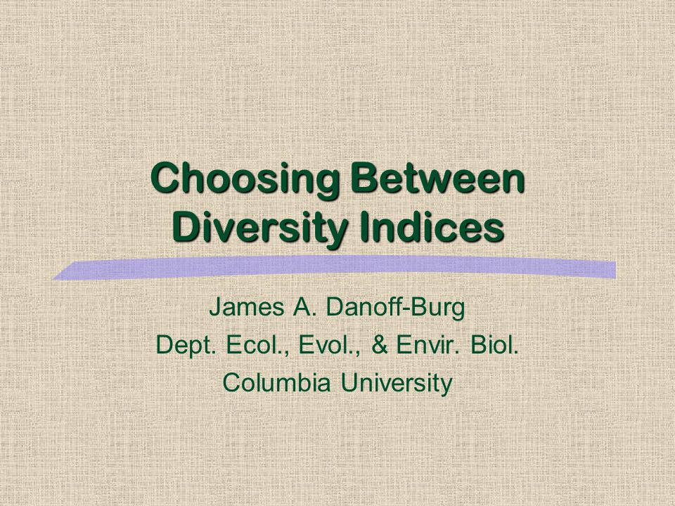 Choosing Between Diversity Indices