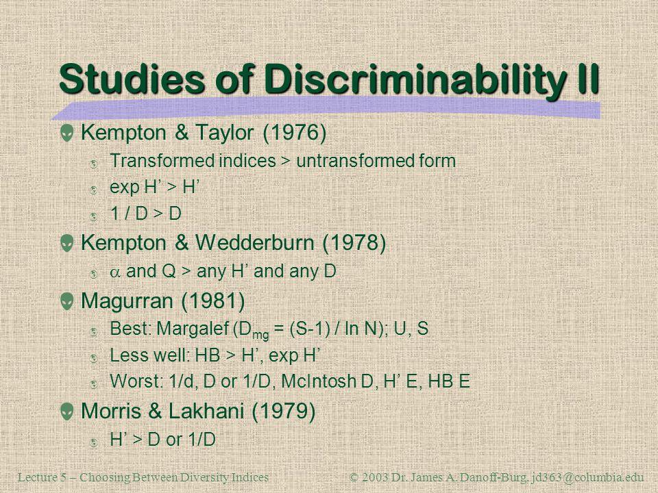 Studies of Discriminability II