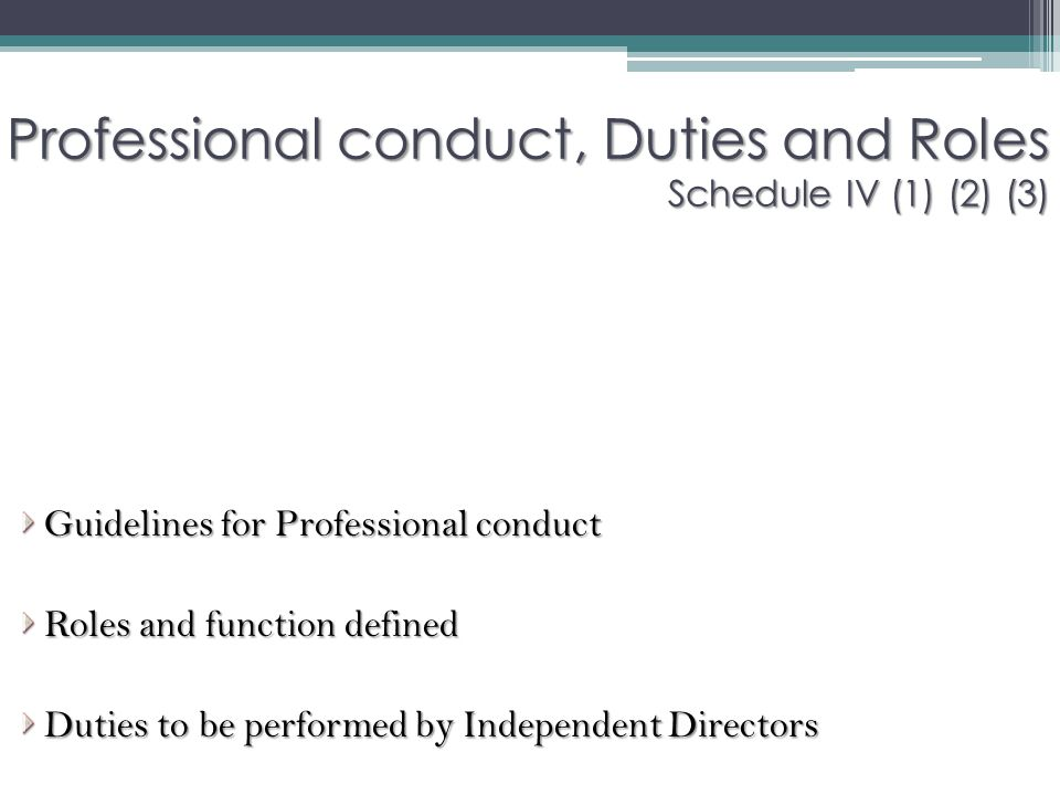 Professional conduct, Duties and Roles Schedule IV (1) (2) (3)
