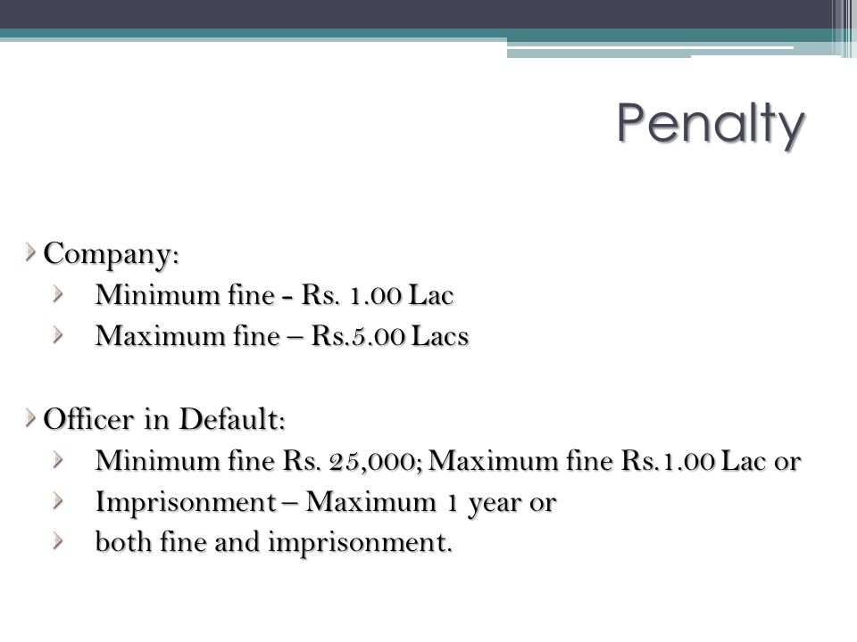 Penalty Company: Officer in Default: Minimum fine - Rs Lac