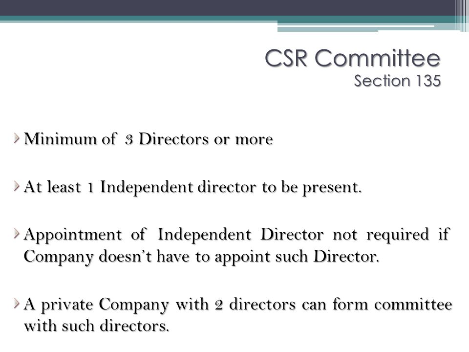 CSR Committee Section 135 Minimum of 3 Directors or more