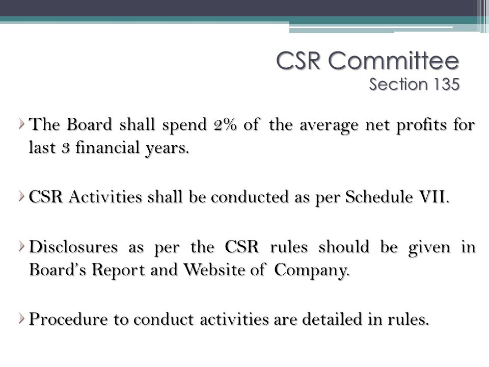 CSR Committee Section 135 The Board shall spend 2% of the average net profits for last 3 financial years.