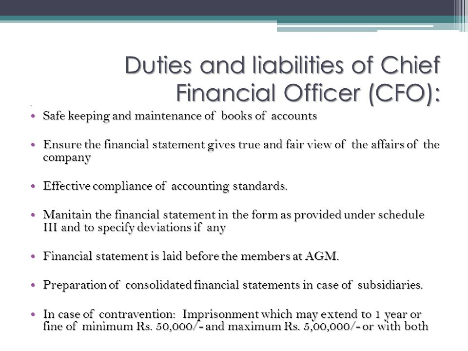 Duties and liabilities of Chief Financial Officer (CFO):