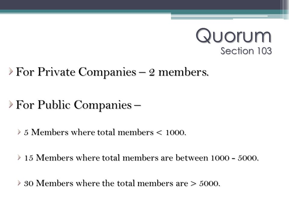 Quorum Section 103 For Private Companies – 2 members.