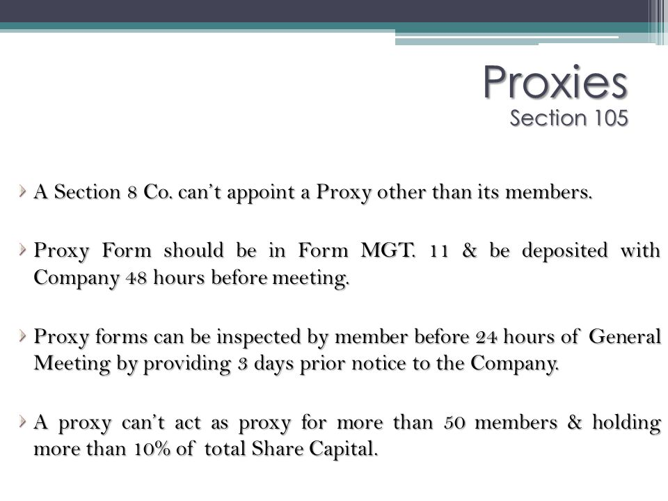 Proxies Section 105 A Section 8 Co. can't appoint a Proxy other than its members.