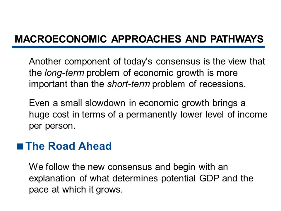 The Road Ahead MACROECONOMIC APPROACHES AND PATHWAYS