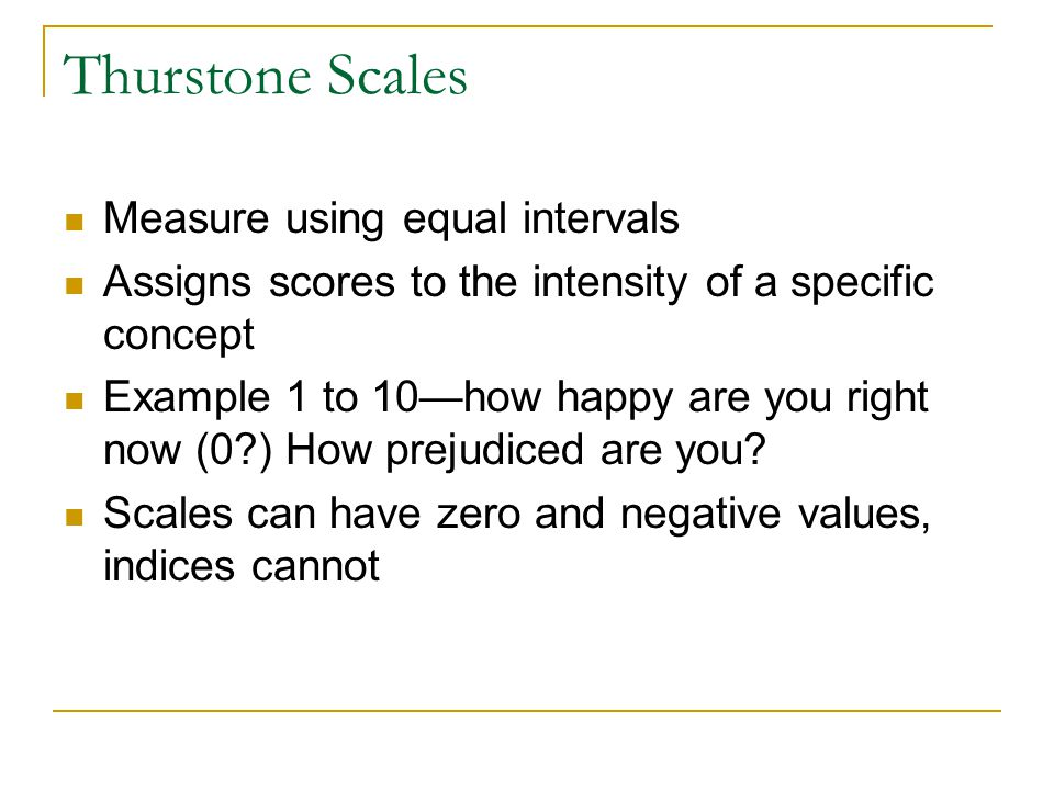 Thurstone Scales Measure using equal intervals