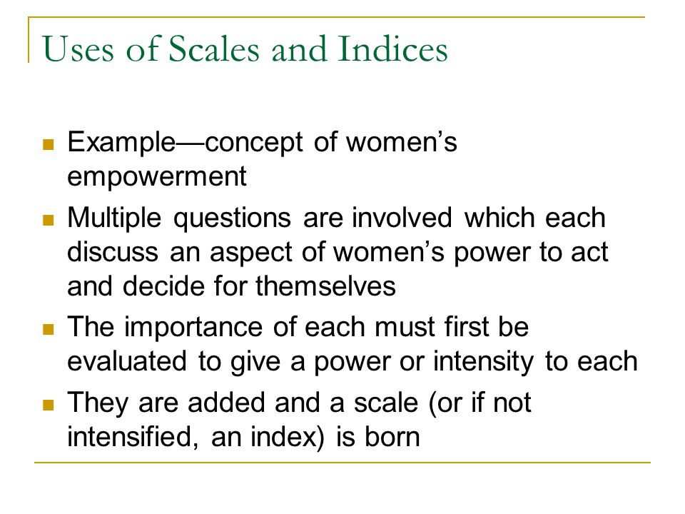 Uses of Scales and Indices