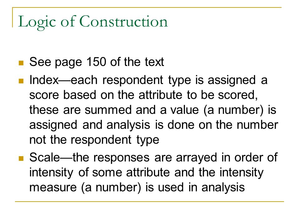 Logic of Construction See page 150 of the text