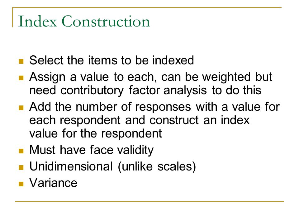 Index Construction Select the items to be indexed
