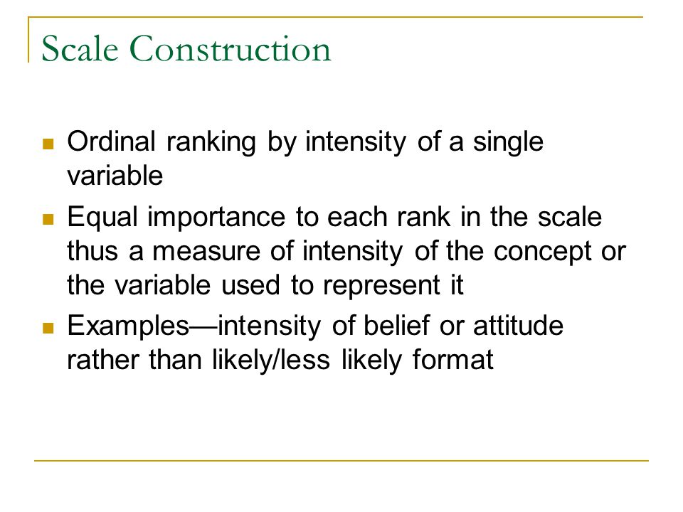 Scale Construction Ordinal ranking by intensity of a single variable