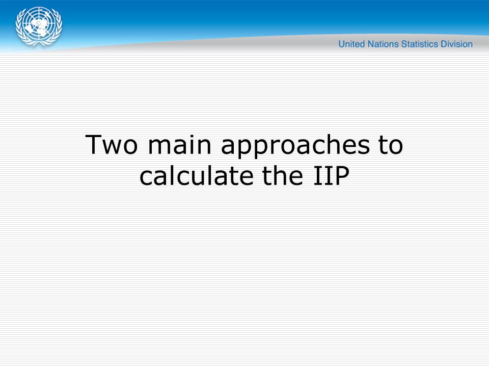 Two main approaches to calculate the IIP