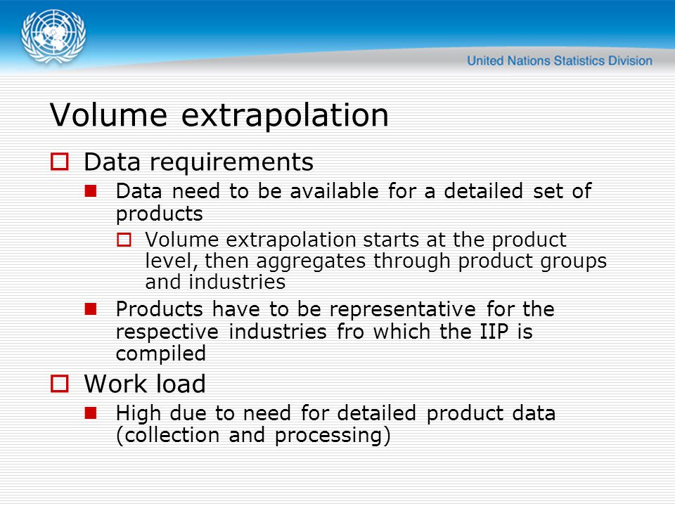 Volume extrapolation Data requirements Work load
