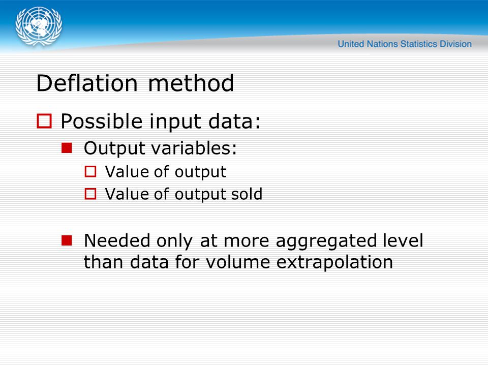 Deflation method Possible input data: Output variables: