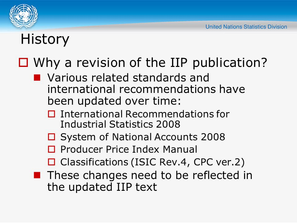History Why a revision of the IIP publication
