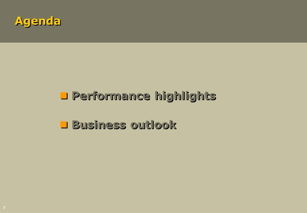 Agenda Performance highlights Business outlook