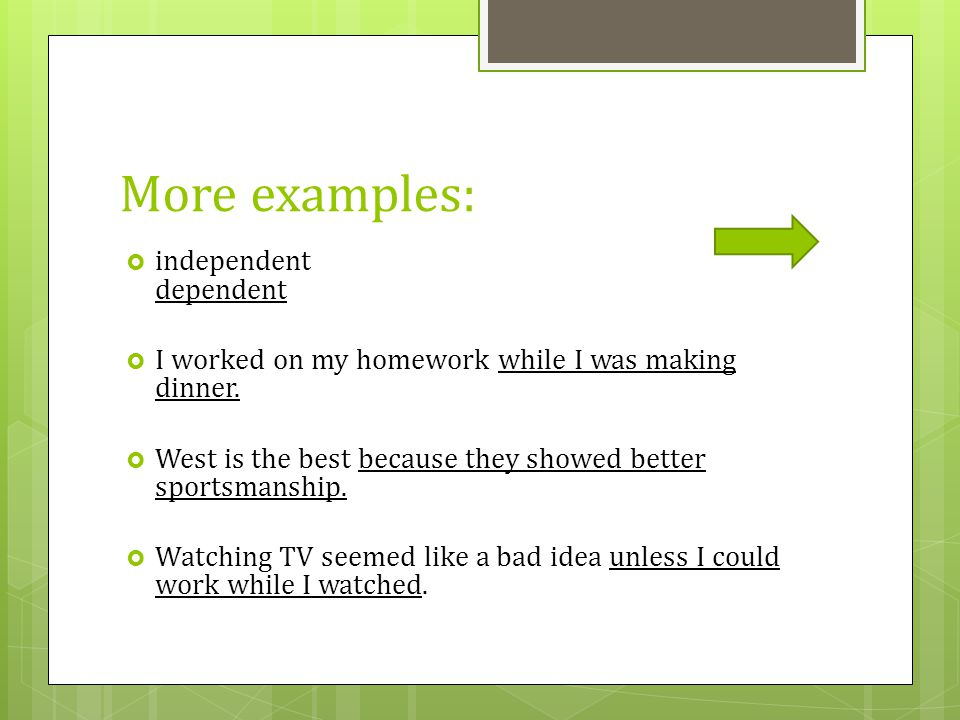 More examples: independent dependent