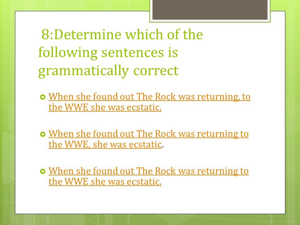 8:Determine which of the following sentences is grammatically correct