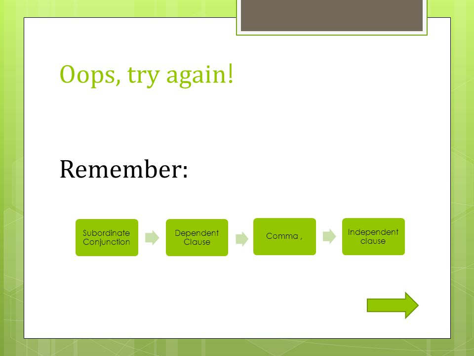 Oops, try again! Remember: