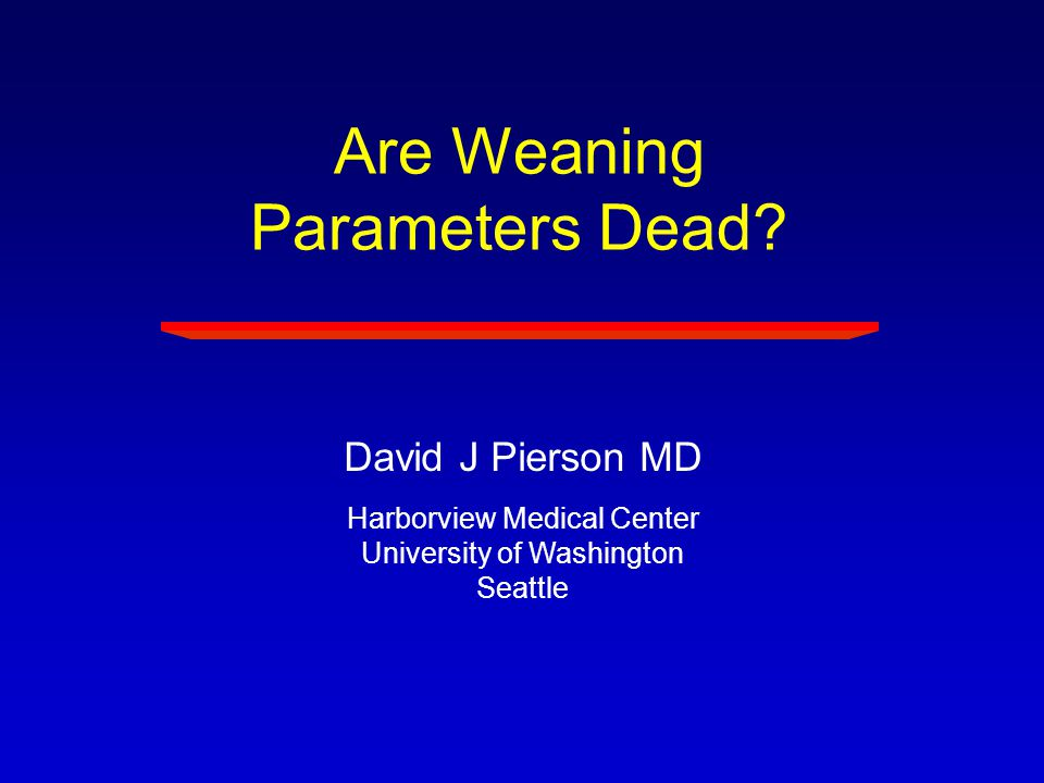 Are Weaning Parameters Dead