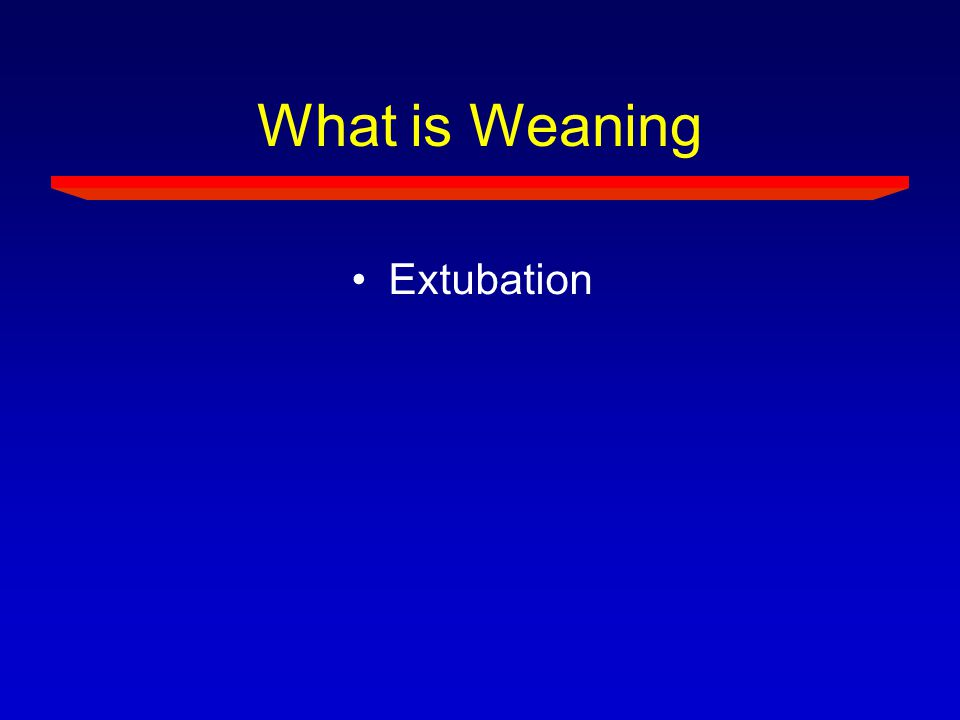 What is Weaning Extubation