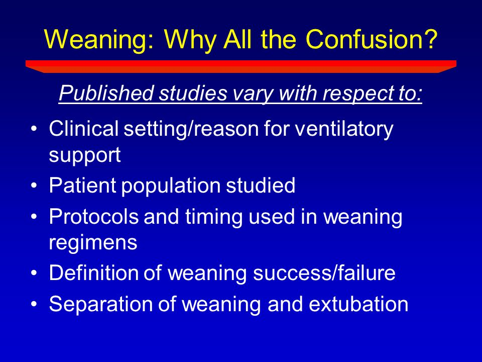 Weaning: Why All the Confusion
