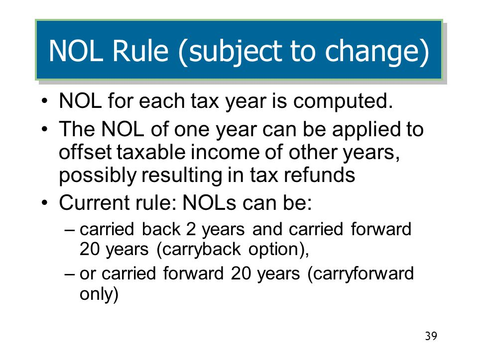 NOL Rule (subject to change)