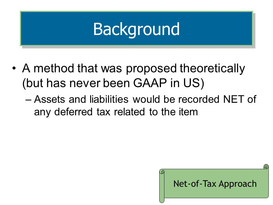 4/5/2017 Background. A method that was proposed theoretically (but has never been GAAP in US)