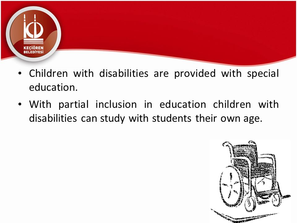 Children with disabilities are provided with special education.