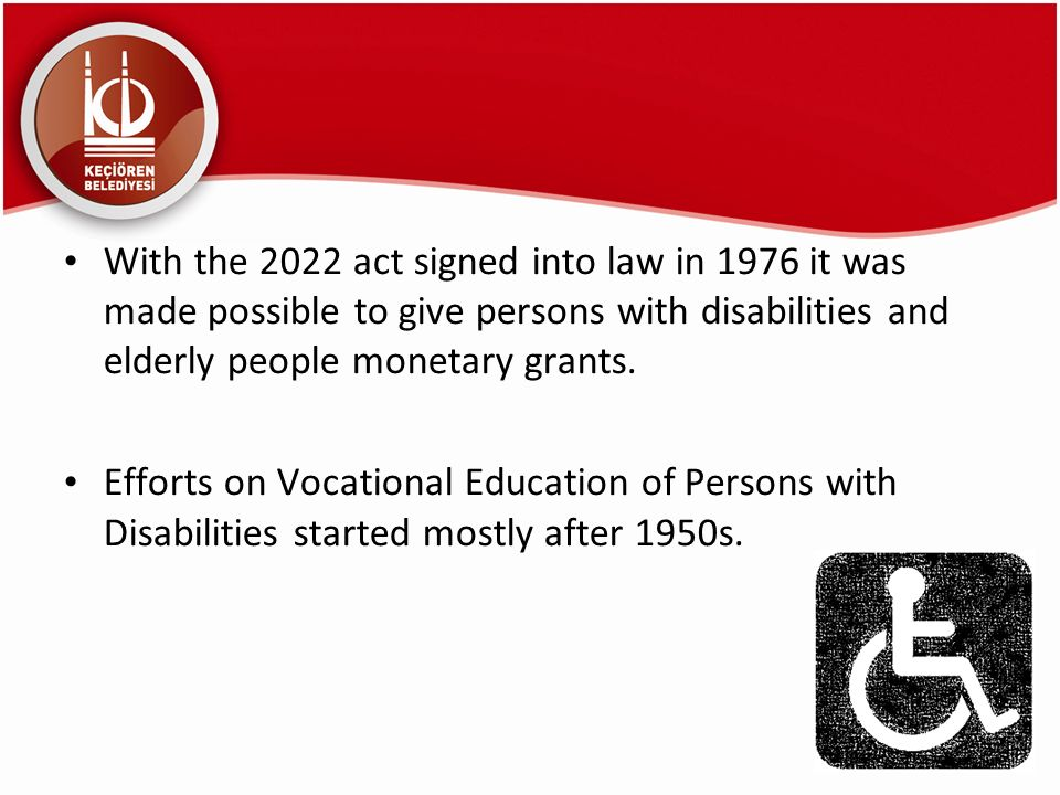 With the 2022 act signed into law in 1976 it was made possible to give persons with disabilities and elderly people monetary grants.