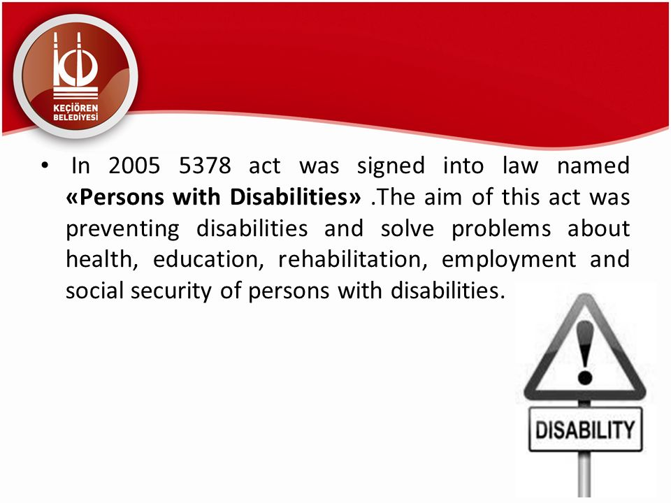In 2005 5378 act was signed into law named «Persons with Disabilities»