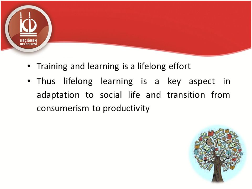 Training and learning is a lifelong effort