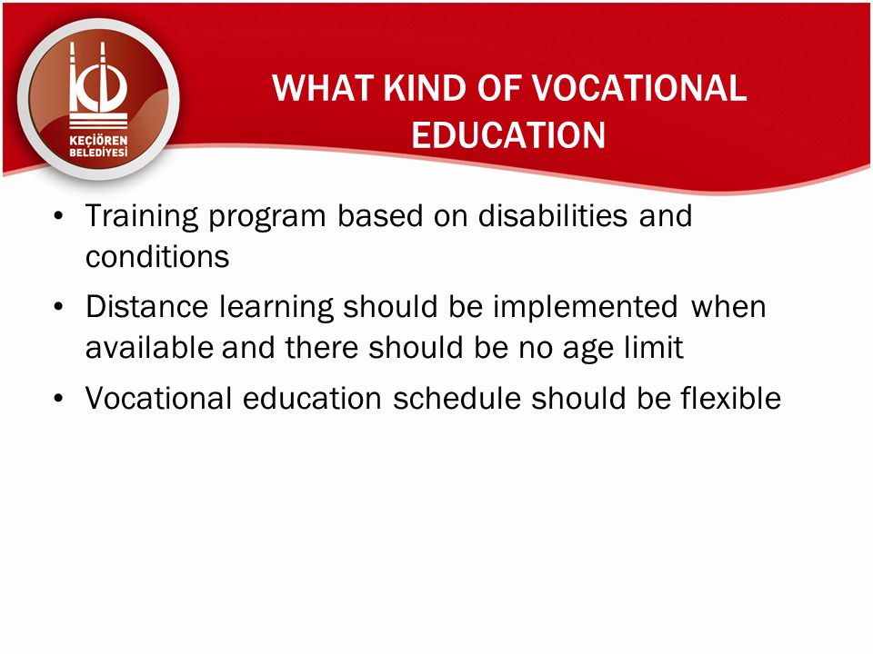 WHAT KIND OF VOCATIONAL EDUCATION