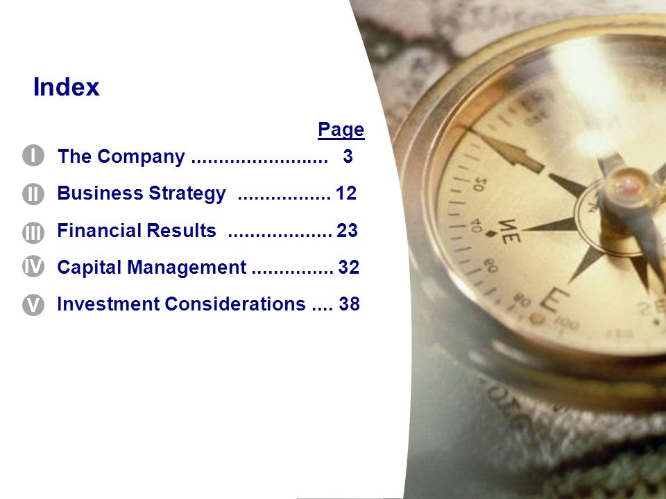 Index Page. The Company ......................... 3. Business Strategy ................. 12. Financial Results ................... 23.