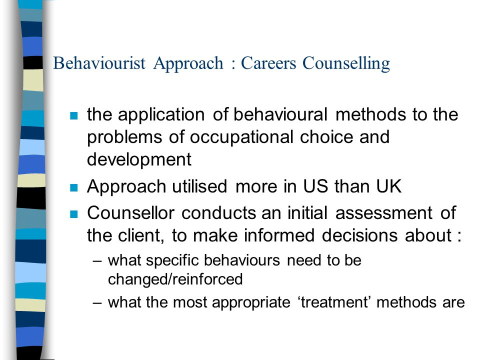 Behaviourist Approach : Careers Counselling